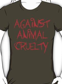 Against Animal Cruelty T-Shirt