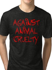 Against Animal Cruelty Tri-blend T-Shirt