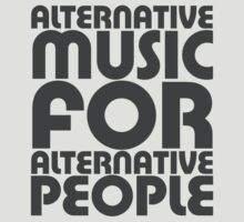 Alternative Music for Alternative People by rawrclothing