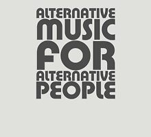 Alternative Music for Alternative People Unisex T-Shirt