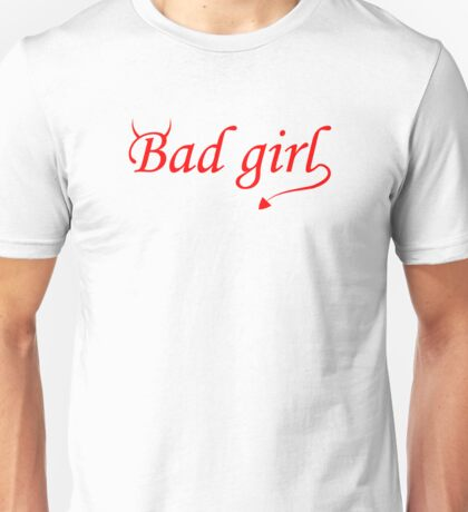 Bad Girl Unisex T-Shirt