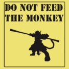 Don't feed the monkey by semperone