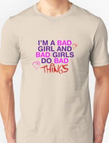 Im A Bad Girl And Bad Girls Do Bad Things T-Shirt