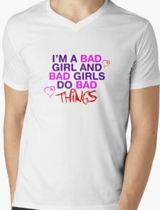 Im A Bad Girl And Bad Girls Do Bad Things Mens V-Neck T-Shirt