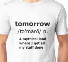Tomorrow Definition Unisex T-Shirt