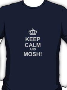 Keep Calm And Mosh! T-Shirt
