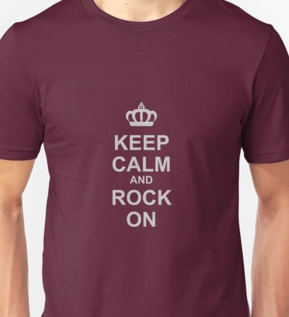 Keep Calm And Rock On! Unisex T-Shirt