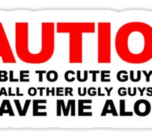 Available to cute guys only Sticker
