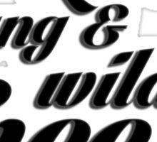 Living young & wild & free - Lyrics Sticker