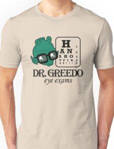 Dr Greedo Eye Exams Unisex T-Shirt