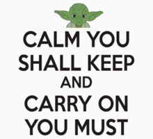 YODA - STAR WARS - KEEP CALM by Leah Louise