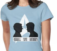 Shall we begin? Kirk/John Harrison Edition Womens Fitted T-Shirt