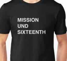 Mission und Sixteenth Unisex T-Shirt