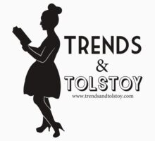 Trends and Tolstoy by TrendsTolstoy