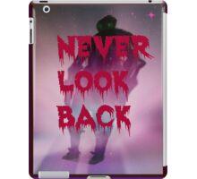 Never look back iPad Case/Skin