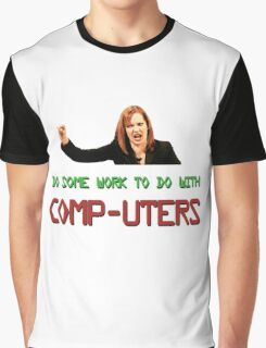 IT Crowd Jen - Do Some Work to do with Comp-uters! Graphic T-Shirt