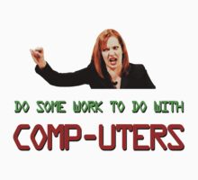 IT Crowd Jen - Do Some Work to do with Comp-uters! Kids Tee