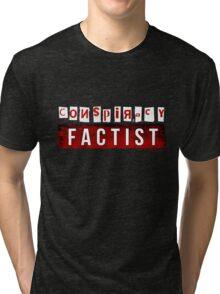 Conspiracy Factist Tri-blend T-Shirt