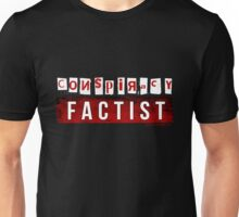 Conspiracy Factist Unisex T-Shirt