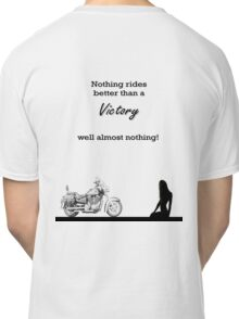 Victory motorcycle tee shirt - nothing rides like a victory Classic T-Shirt