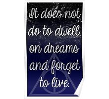 Does Not Do To Dwell on Dreams Poster