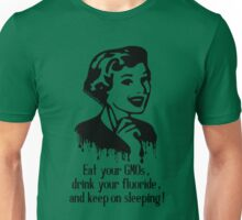 Eat GMO, Drink Fluoride, and Keep on Sleeping! Unisex T-Shirt