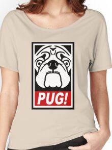 Obey the Pug! Women's Relaxed Fit T-Shirt