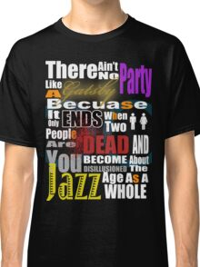 The Great Gatsby's Parties Classic T-Shirt