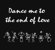 Dance me to the end of love by Vinchtef