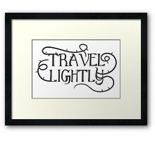 Travel Lightly with thorns Framed Print