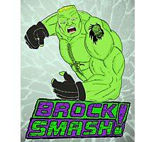 Brock Smash! Photographic Print