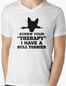 Screw Your Therapy I Have A Bull Terrier Mens V-Neck T-Shirt