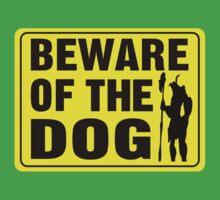 Beware of the Dog! by xmoonxhowlerx