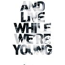 Live While We're Young - One Direction by IER STORE