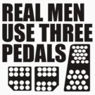 Real Men Use Three Pedals by Barbo