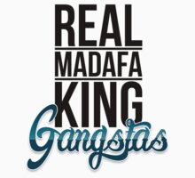 ''Real Madafa King Gangstas'' Black by DaCompany