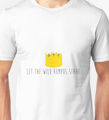Let The Wild Rumpus Start Unisex T-Shirt