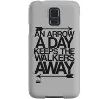 An Arrow A Day, Keeps The Walkers Away Samsung Galaxy Case/Skin