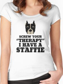 Screw Your Therapy I Have A Staffie Women's Fitted Scoop T-Shirt