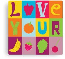 Love Your Fruit Canvas Print