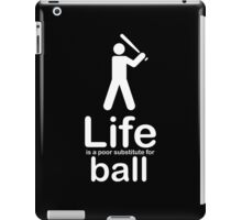 Ball v Life - Black iPad Case/Skin