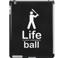 Ball v Life - White iPad Case/Skin