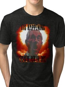 It's Happening Tri-blend T-Shirt