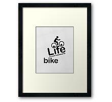 Bike v Life - Black Framed Print