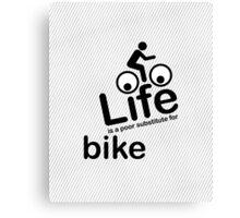 Bike v Life - Carbon Fibre Finish Canvas Print