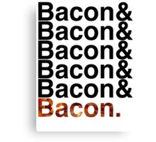 Bacon& Canvas Print