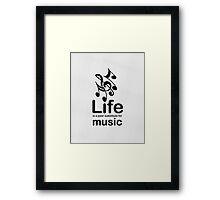 Music v Life - White Framed Print