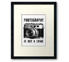 Photography is not a crime. Framed Print