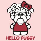 Hello Puggy by bungeecow