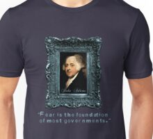 John Adams Quote: Most Governments Founded on Fear Unisex T-Shirt